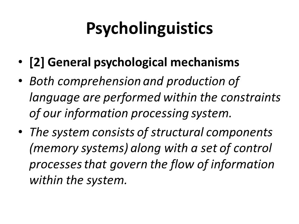 Psycholinguistics [2] General psychological mechanisms